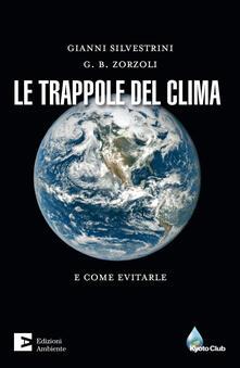 Le trappole del clima. E come evitarle - Gianni Silvestrini,G. B. Zorzoli - ebook