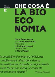 Che cosa è la bioeconomia - Irene Baños Ruiz,Mario Bonaccorso - ebook