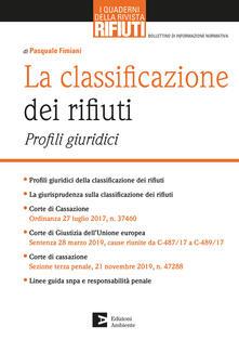 La classificazione dei rifiuti. Profili giuridici - Pasquale Fimiani - ebook