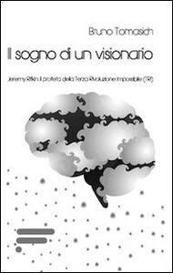 Il sogno di un visionario. Jeremy Rifkin. Il profeta della Terza Rivoluzione Impossibile (TRI)