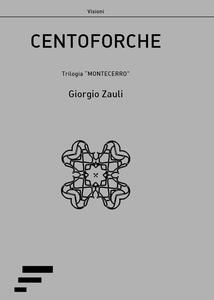 Centoforche. Trilogia «Montecerro»