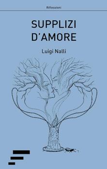 Supplizi d'amore - Luigi Nalli - copertina