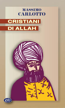 Cristiani di Allah - Massimo Carlotto - ebook