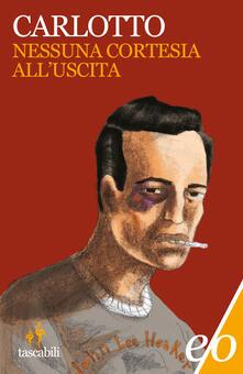Nessuna cortesia all'uscita - Massimo Carlotto - ebook