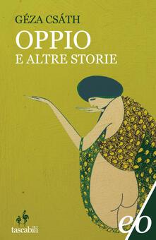 Oppio e altre storie - Géza Csáth,Marinella D'Alessandro - ebook