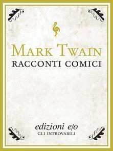 Racconti comici - Leonardo Gandi,Mark Twain - ebook