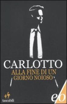 Alla fine di un giorno noioso - Massimo Carlotto - copertina
