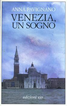 Venezia, un sogno - Anna Pavignano - copertina