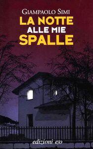 Libro La notte alle mie spalle Giampaolo Simi