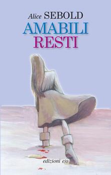 Amabili resti - C. Belliti,Alice Sebold - ebook