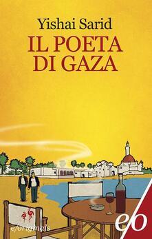 Il poeta di Gaza - Alessandra Shomroni,Yishai Sarid - ebook