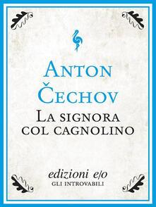 La signora col cagnolino - Raffaella Belletti,Anton Cechov - ebook