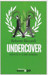 Undercover. Niente è come sembra - Riccardi Roberto - wuz.it