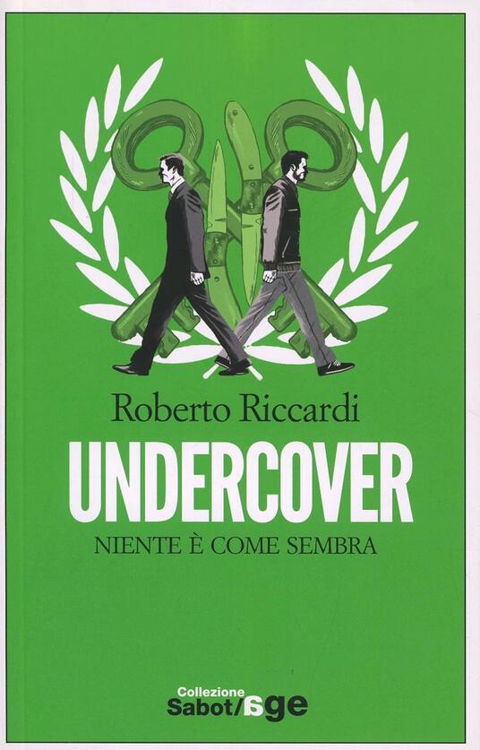 Undercover. Niente è come sembra - Roberto Riccardi - copertina