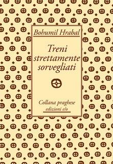 Treni strettamente sorvegliati - Sergio Corduas,Bohumil Hrabal - ebook