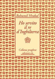 Ho servito il re d'Inghilterra - Sergio Corduas,Bohumil Hrabal - ebook