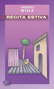 Recita estiva - Anita Raja,Christa Wolf - ebook