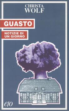 Guasto. Notizie di un giorno - Christa Wolf,Anita Raja - ebook