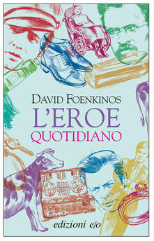 L' eroe quotidiano - Alberto Bracci Testasecca,David Foenkinos - ebook