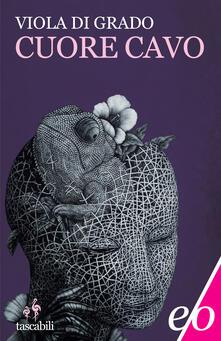 Cuore cavo - Viola Di Grado - ebook