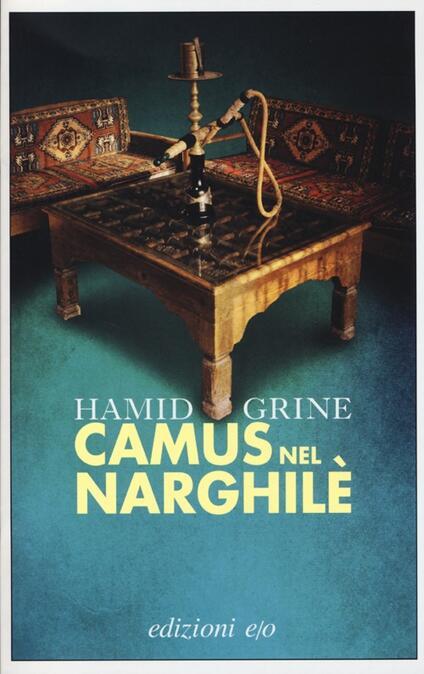 Camus nel narghilè - Hamid Grine - copertina