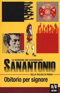 Obitorio per signore. Le inchieste del commissario Sanantonio della polizia di Parigi. Vol. 3