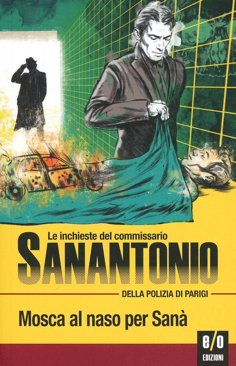 Mosca al naso per Sanà. Le inchieste del commissario Sanantonio della polizia di Parigi. Vol. 5