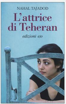 L' attrice di Teheran - Nahal Tajadod - copertina