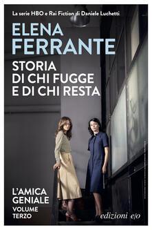 Storia di chi fugge e di chi resta. L'amica geniale. Vol. 3 - Elena Ferrante - copertina