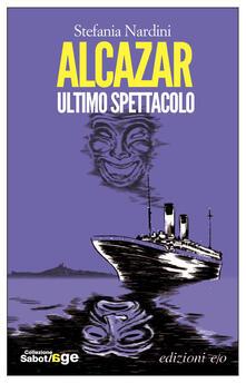 Alcazar. Ultimo spettacolo - Stefania Nardini - ebook
