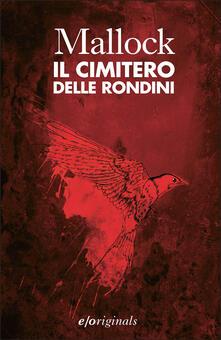 Il cimitero delle rondini - Mallock,Alberto Bracci Testasecca - ebook