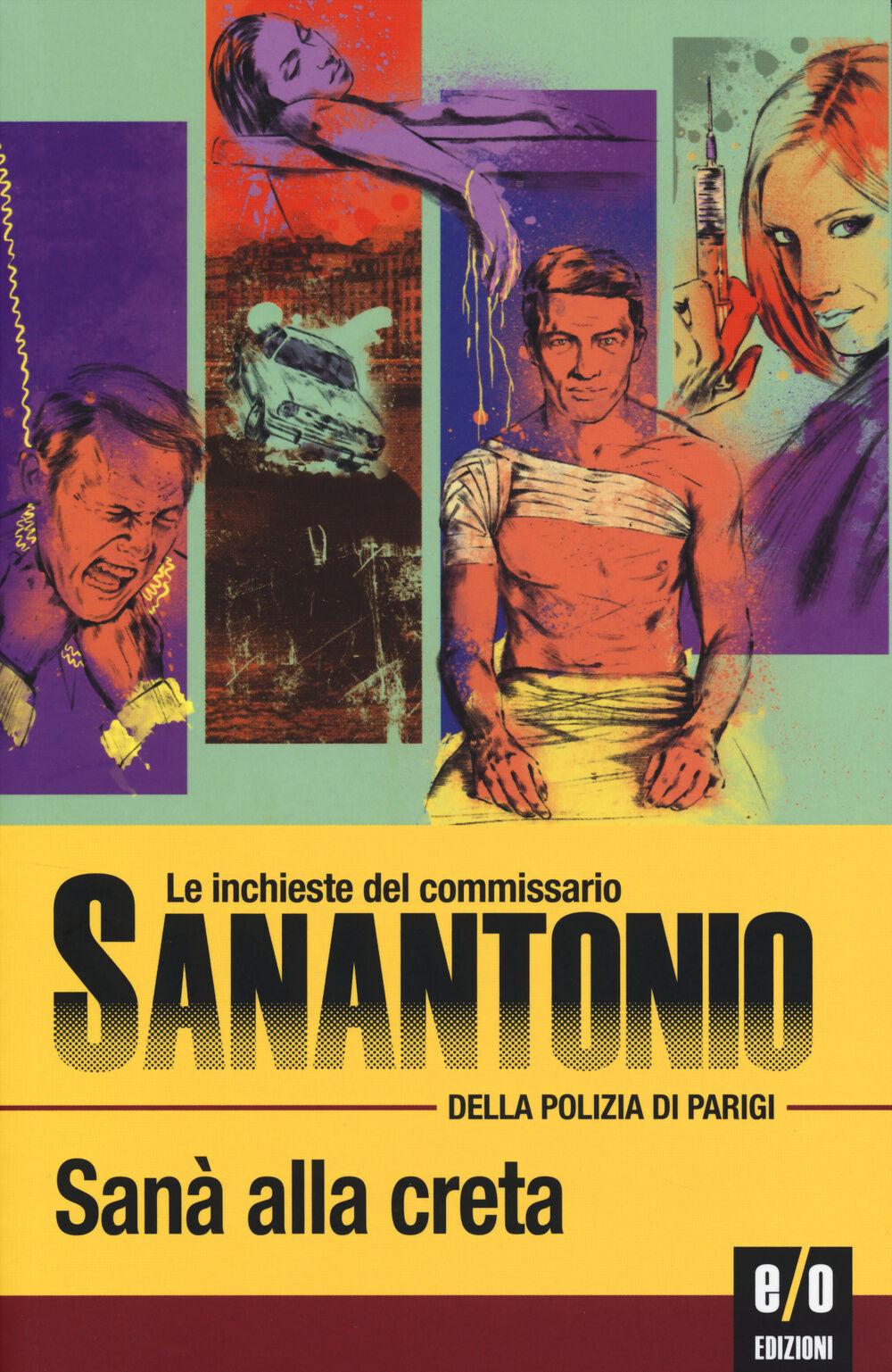 Sanà alla creta. Le inchieste del commissario Sanantonio della polizia di Parigi. Vol. 120
