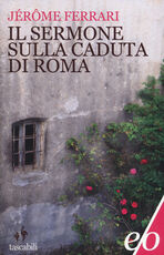 Libro Il sermone sulla caduta di Roma Jérôme Ferrari