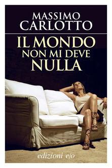Il mondo non mi deve nulla - Massimo Carlotto - ebook
