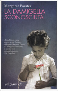 La damigella sconosciuta - Margaret Forster - copertina