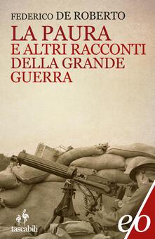La paura e altri racconti della Grande Guerra - Federico De Roberto - ebook