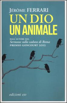 Un dio un animale - Jérôme Ferrari - copertina