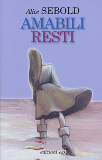 Amabili resti - Sebold Alice - wuz.it