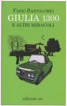 Giulia 1300 e altri miracoli - Fabio Bartolomei - copertina