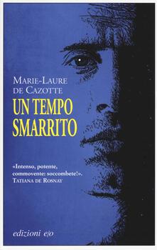Un tempo smarrito - Marie-Laure de Cazotte - copertina