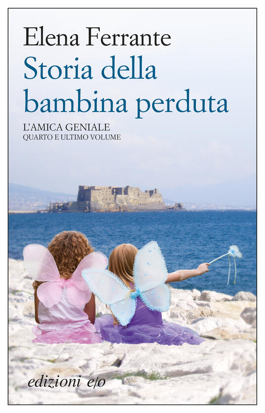 Storia della bambina perduta. L'amica geniale. Vol. 4 - Elena Ferrante - ebook