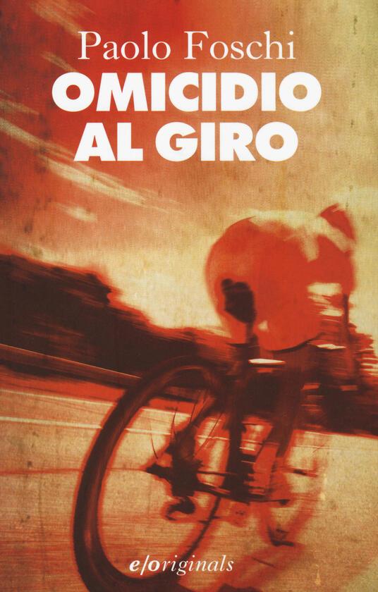Omicidio al Giro - Paolo Foschi - copertina