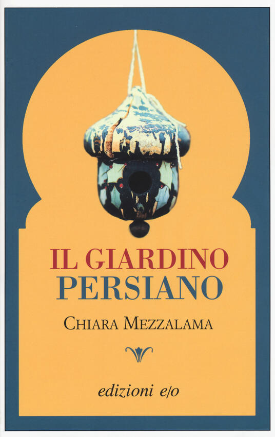Il giardino persiano - Chiara Mezzalama - copertina