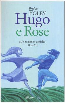 Hugo e Rose - Bridget Foley - copertina
