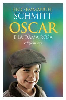 Oscar e la dama rosa - Alberto Bracci Testasecca,Eric-Emmanuel Schmitt - ebook