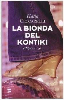 La bionda del Kontiki - Katia Ceccarelli - copertina