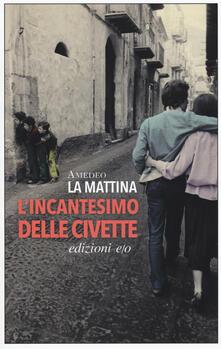 L' incantesimo delle civette - Amedeo La Mattina - copertina