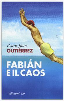 Fabian e il caos - Pedro Juan Gutiérrez - copertina