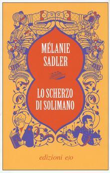 Lo scherzo di Solimano - Melanie Sadler - copertina