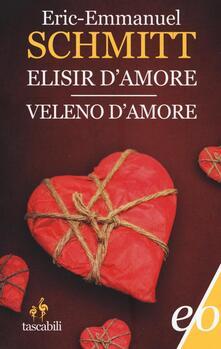 Elisir d'amore-Veleno d'amore - Eric-Emmanuel Schmitt - copertina